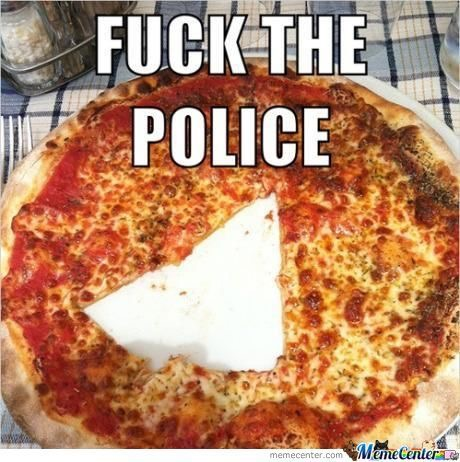 Fuck the pizza police
